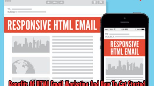 Benefits Of HTML Email Marketing And How To Get Started