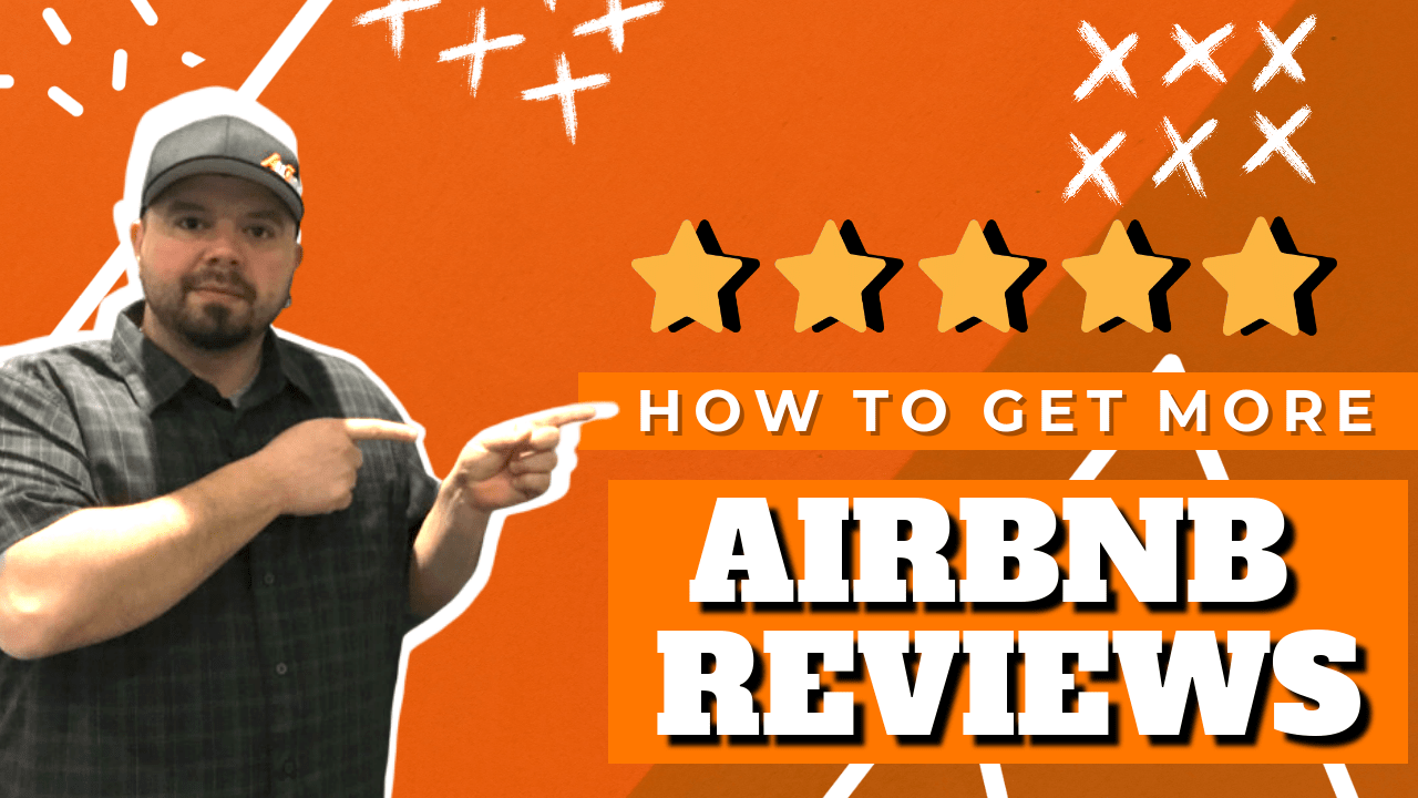 How to Get More Reviews on Airbnb