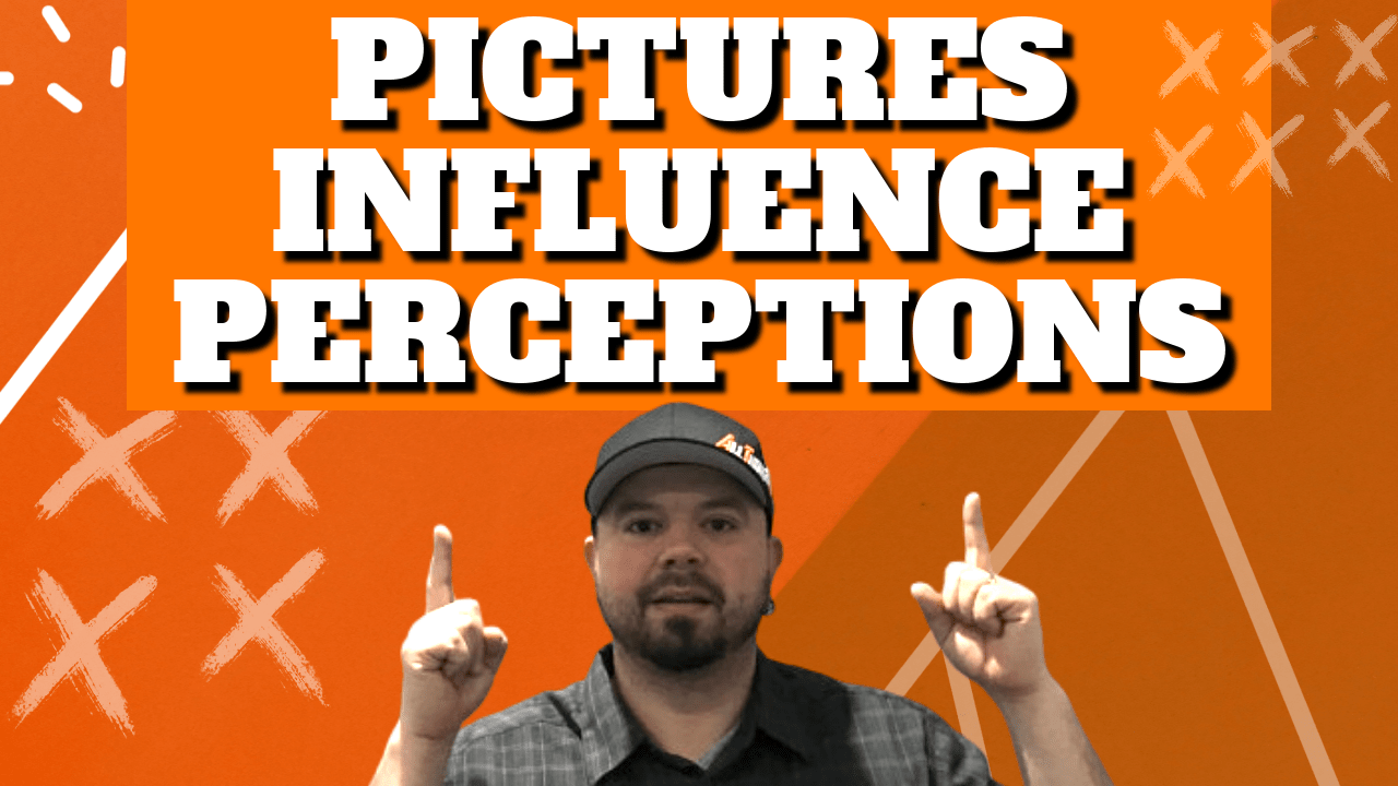 Pictures Influence Perceptions