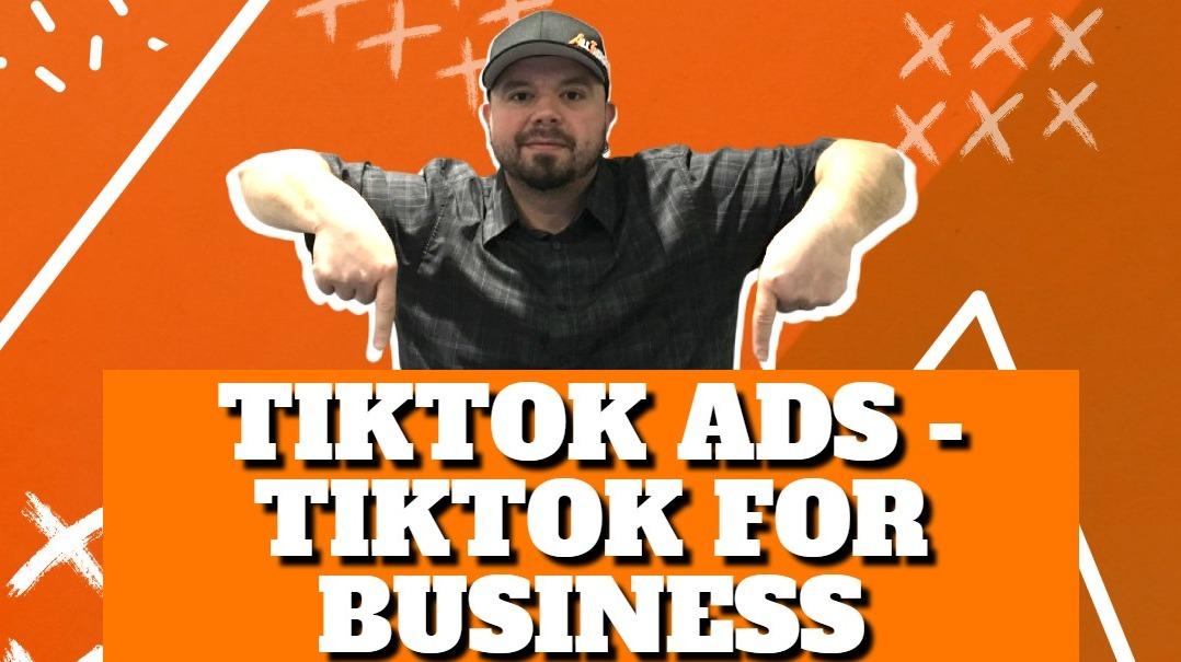 TikTok Ads – TikTok For Business