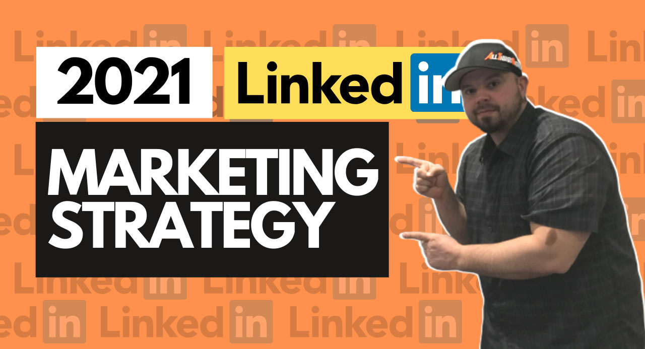 2021 LinkedIn Marketing Strategy