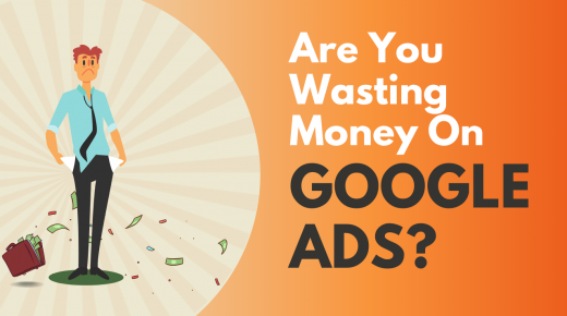 Are You Wasting Money On Google Ads?