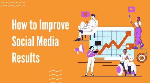 How to Improve Social Media Results